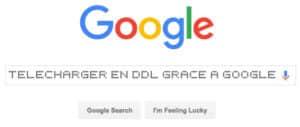 Utilisez Google pour télécharger en DDL films, séries …
