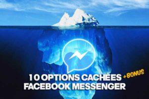 10 options cachées dans Facebook Messenger à connaitre !