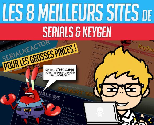 Les meilleurs sites pour trouver des serials et keygen !